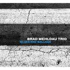 BRAD MEHLDAU Blues And Ballads album cover