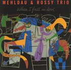 BRAD MEHLDAU Brad Mehldau & Rossy Trio:  When I Fall In Love album cover