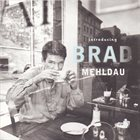 BRAD MEHLDAU Introducing Brad Mehldau album cover