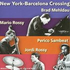BRAD MEHLDAU New York - Barcelona Crossing Vol. 1 album cover