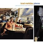 BRAD MEHLDAU Places album cover