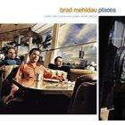 BRAD MEHLDAU Places album cover