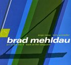 BRAD MEHLDAU The Art Of The Trio - Volume Four - Back At The Vanguard album cover