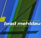 BRAD MEHLDAU The Art Of The Trio - Volume Four - Back At The Vanguard album cover