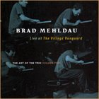 BRAD MEHLDAU The Art of the Trio, Volume Two: Live at The Village Vanguard album cover