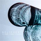 BRAD SHEPIK Brad Shepik, Sam Minaie, John Hadfield : Believers album cover