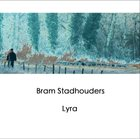 BRAM STADHOUDERS Lyra album cover