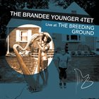 BRANDEE YOUNGER The Brandee Younger 4tet Live @ The Breeding Ground album cover