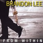 BRANDON LEE From Within album cover