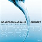 BRANFORD MARSALIS Branford Marsalis Quartet & Kurt Elling : Upward Spiral album cover