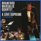 BRANFORD MARSALIS Performs Coltrane's A Love Supreme Live In Amsterdam album cover