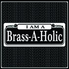 BRASS-A-HOLICS I Am A Brass-a-holic album cover