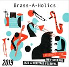BRASS-A-HOLICS Live at 2019 New Orleans Jazz & Heritage Festival album cover