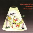 BRASSERIE TRIO Musique Mècanique album cover