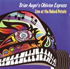 BRIAN AUGER Live at The Baked Potato (as Brian Auger's Oblivion Express) album cover