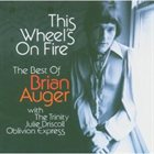 BRIAN AUGER This Wheels's on Fire - The Best of Brian Auger With the Trinity Julie Driscoll Oblivion Express album cover