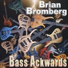 BRIAN BROMBERG Bass Ackwards album cover