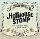 BRIAN CARPENTER'S GHOST TRAIN ORCHESTRA Hothouse Stomp album cover