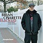 BRIAN CHARETTE Backup album cover