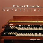 BRIAN CHARETTE Borderline album cover