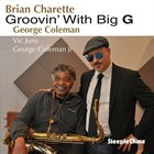 BRIAN CHARETTE Groovin' With Big G album cover