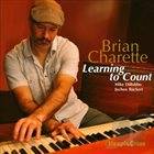 BRIAN CHARETTE Learning to Count album cover