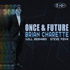 BRIAN CHARETTE Once & Future album cover