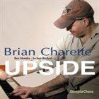 BRIAN CHARETTE Upside album cover