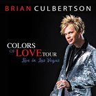 BRIAN CULBERTSON Colors of Love - Live in Las Vegas album cover