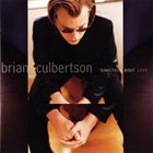 BRIAN CULBERTSON Somethin' Bout Love album cover
