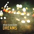 BRIAN CULBERTSON Dreams Album Cover