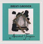 BRIAN GRODER Ancestral Tongues album cover