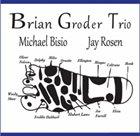BRIAN GRODER Brian Groder Trio : Reflexology album cover
