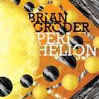 BRIAN GRODER Perihelion album cover