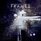 BRIAN HAAS Brian Haas & Matt Chamberlain : Frames album cover