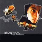 BRIAN HAAS The Truth About Hollywood album cover