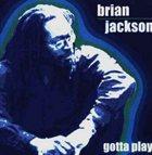 BRIAN JACKSON Gotta Play album cover