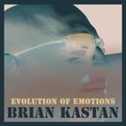 BRIAN KASTAN Evolution of Emotions album cover