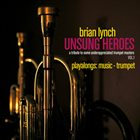 BRIAN LYNCH Unsung Heroes Vol​.​1 album cover
