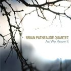BRIAN PATNEAUDE As We Know It album cover