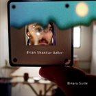 BRIAN SHANKAR ADLER Binary Suite album cover
