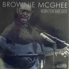 BROWNIE MCGHEE Born For Bad Luck album cover