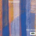 BRUCE ARNOLD Blue Eleven album cover
