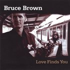 BRUCE BROWN Love Finds You album cover