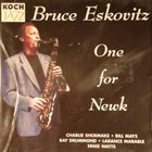 BRUCE ESKOVITZ One For Newk album cover