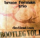 BRUCE FORMAN Dedication (Bootleg, vol. I) album cover