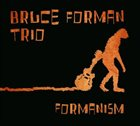 BRUCE FORMAN Formanism album cover