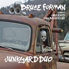 BRUCE FORMAN Junkyard Duo (feat. Jake Reed, Jay Bellerose) album cover