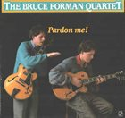 BRUCE FORMAN Pardon Me! album cover