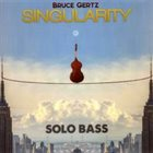 BRUCE GERTZ Singularity album cover